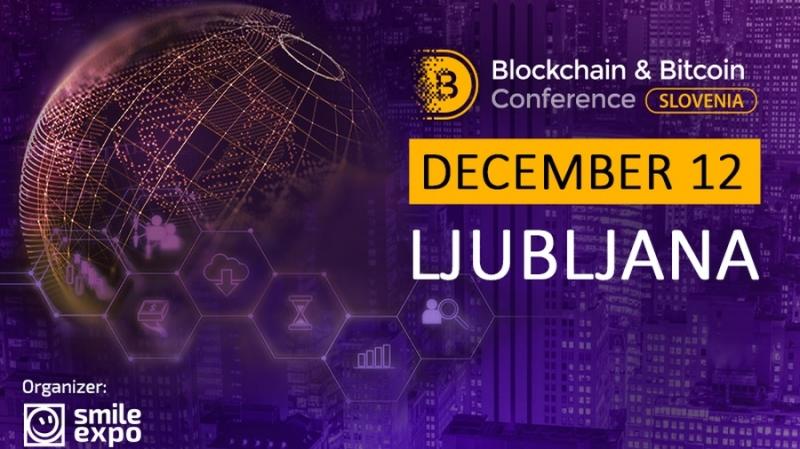 12 декабря в Любляне пройдет  Blockchain & Bitcoin Conference Slovenia